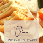 Blinis - Russian Pancakes
