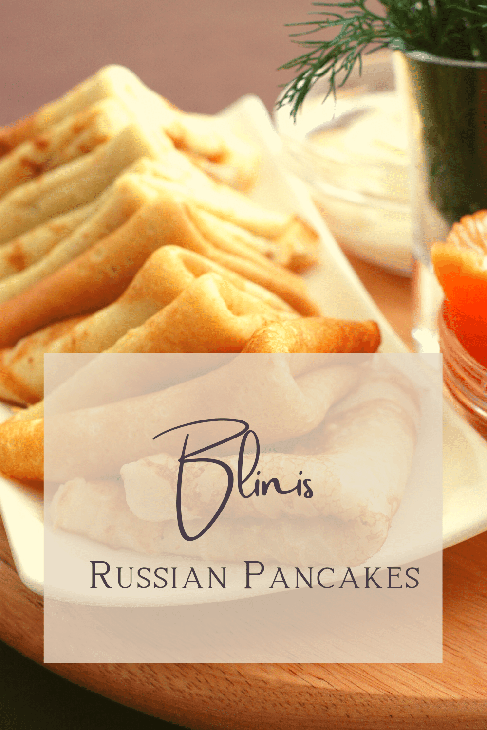 Russian Blinis  – The most delicious recipe in the world